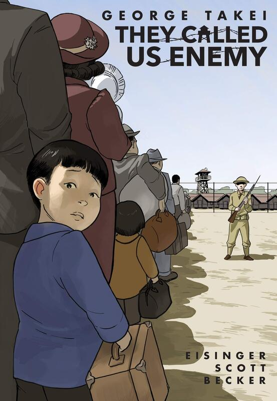 They Called Us Enemy by George Takei, Justin Eisinger, Steven Scott